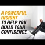 A Powerful Insight To Help You Build Your Confidence | Robin Sharma