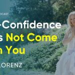 Why Self-Confidence Does Not Come From You, It's From Your Higher Self | Ariya Lorenz