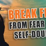 Feel The Fear And Do It Anyways - Personal Development - Mind Movie