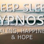 Deep Sleep Hypnosis for Healing, Happiness & Hope with Positive Affirmations (Sleep Meditation)