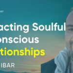 How To Attract Soulful & Conscious Relationships In These 5 Aspects