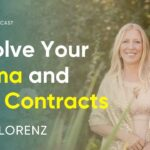 The Most Powerful Way to Resolve Your Karma and Soul Contracts