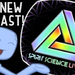Spirit Science Live ~ Our New Podcast