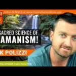 🌟NICK POLIZZI: The Sacred Science of Shamanism to Blow Your Mind!