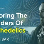Exploring The Wonders and Potential Pitfalls of Using Psychedelics