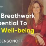 Why Breathwork Is Essential To Your Well-being