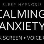 Sleep Hypnosis for Calming Anxiety Dark Screen, Voice Only, Guided Sleep Meditation