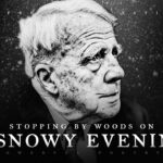 'Stopping by Woods on a Snowy Evening' - Robert Frost (Powerful Life Poetry)