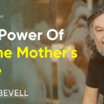 How To Be Empowered By The Divine Mother's Love (Amma's Love)