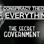 Conspiracy Theory of Everything 5 ~ The Secret Government