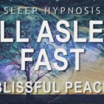 Sleep Hypnosis to Fall Asleep Fast into Blissful Peace | Guided Sleep Meditation