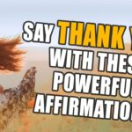 Powerful I Am Affirmations Of Gratitude And Thanks - I Am Affirmations - Mind Movies