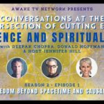 Freedom Beyond Spacetime & Causality - Conversations At The Intersection of Cutting Edge - S2 E1