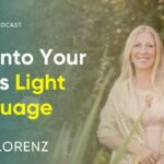 5 Simple Ways To Tap Into Your Soul's Light Language | Ariya Lorenz