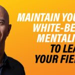 Maintain Your White Belt Mentality to Lead Your Field | Robin Sharma