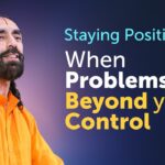#1 Tip For Staying Positive in Negative Situations - Do it Everyday | Swami Mukundananda