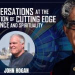 Pay Attention Sex, Death,  and Science: Conversation with Deepak Chopra & John Hogan