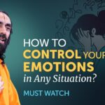 How to Master and Control your Emotions in Any Situation? MUST WATCH | Swami Mukundananda