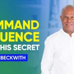 Discover How To Command Influence With This Simple Secret | Michael Beckwith