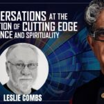 The human potential movement and the evolution of consciousness studies with Leslie Combs
