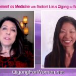 Movement as Medicine With Radiant Lotus Qigong for Women Q&A with Daisy Lee