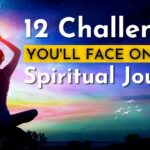 12 Challenges You'll Face on Your Spiritual Journey (How to Overcome Them)