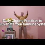 Daily Qigong Practices to Rejuvenate Your Immune System with Master Mingtong Gu