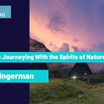 How to use Shamanic Journeying to Heal Yourself | Sandra Ingerman | The Shift Network