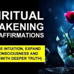 "Spiritual Awakening ""I AM"" Affirmations - Increase Intuition & Expand Your Consciousness Meditation"