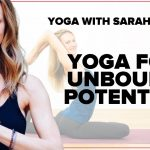 Yoga for Unbound Potential - Learn Yoga With Sarah Finger