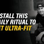 Install This Daily Ritual to Get Ultra Fit | Robin Sharma