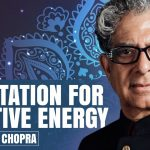 Positive Energy Meditation by Deepak Chopra