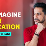 How Mindvalley Is Equipping Students For Global Change, Impact And Transformation | Vishen Lakhiani