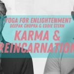 Understanding Karma and Reincarnation: Sutra 18 - Episode 3 - Yoga Sutras of Patanjali
