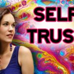 How to Trust Yourself - Building Self-Trust - Teal Swan