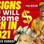 10 Shocking Signs You Will Become Rich in 2021