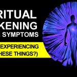 Spiritual Awakening Signs & Symptoms (Are You Experiencing Any of These Things?) | Awakening Process