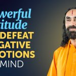 1 Powerful Attitude to Defeat the Negative Emotions of the Mind | Swami Mukundananda