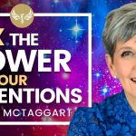 🔴 10X the Power of Your Intentions! Law of Attraction + Power of 8 Meditation - Lynne McTaggart