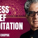 STRESS RELIEF MEDITATION WITH DEEPAK CHOPRA