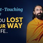 Getting Back on Track If You've Lost your Way in Life - A Heart-Touching Story | Swami Mukundananda