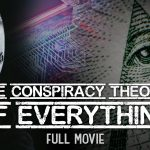 THE CONSPIRACY THEORY OF EVERYTHING (FULL MOVIE)
