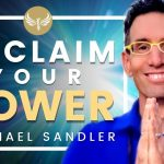 Reclaim Your Power and Your Life - Discover Your Greatness! Michael Sandler
