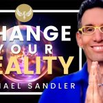 🔴 How to Change Your Mind to Change Your Reality! Law of Attraction in Action! Michael Sandler