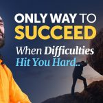 The ONLY Way to SUCCEED when Difficulties Hit you Hard - Power of Persistence by Swami Mukundananda