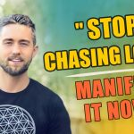 Stop Chasing Love - Manifest it Now! - Manifest - Mind Movies