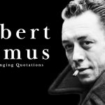Albert Camus - Life Changing Quotes