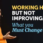 Working Hard BUT Not Improving - What you MUST Change to see the Results? | Swami Mukundananda