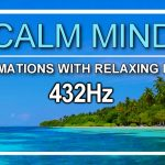 """I AM"" Affirmations for CALM & QUIET MIND (Program Your Mind & Relieve Stress) Law of Attraction 432"