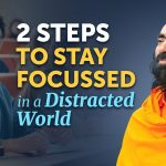 2 Steps to STAY FOCUSSED in a Distracted World - Swami Mukundananda